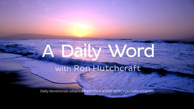 A Daily Word for Parents with Ron Hutchcraft